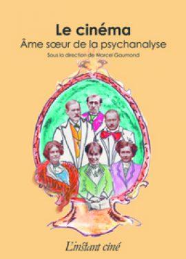 Le cinéma, âme sœur de la psychanalyse
