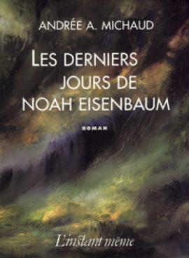Les derniers jours de Noah Eisenbaum