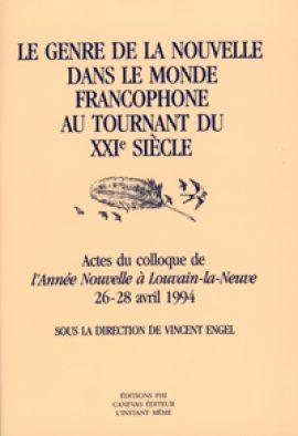 Le genre de la nouvelle dans le monde francophone au tournant du XXI<SUP>e</SUP> siècle