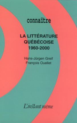 La littérature québécoise : 1960-2000