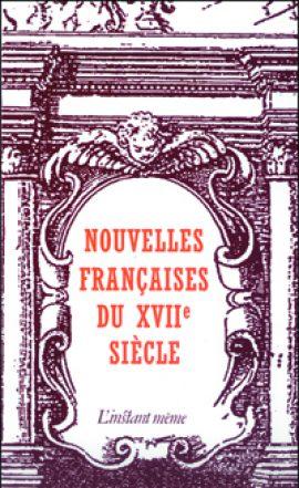 Nouvelles françaises du XVII<SUP>e</SUP> siècle