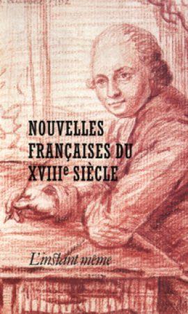 Nouvelles françaises du XVIII<SUP>e</SUP> siècle
