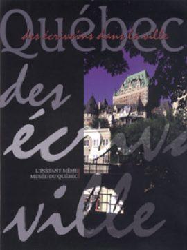 Québec : des écrivains dans la ville