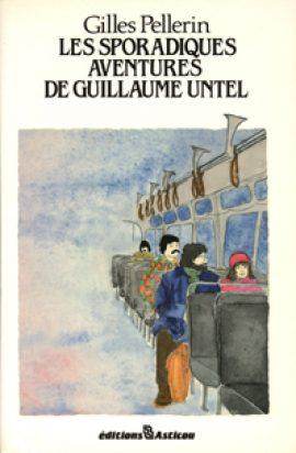Les sporadiques  aventures de Guillaume Untel