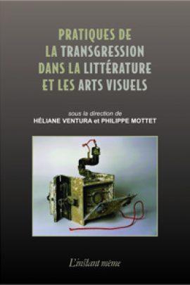 Pratiques de la transgression dans la littérature et les arts visuels