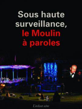 Sous haute surveillance, le Moulin à paroles