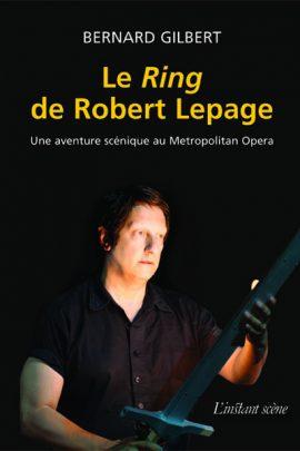 Le <i>Ring</i> de Robert Lepage