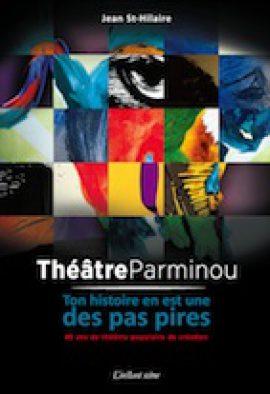 Théâtre Parminou, ton histoire en est une des pas pires