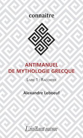 Antimanuel de mythologie grecque. Livre 1