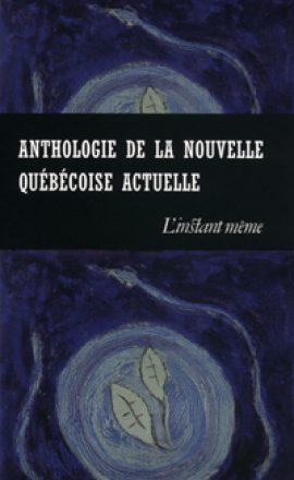 Anthologie de la nouvelle québécoise actuelle